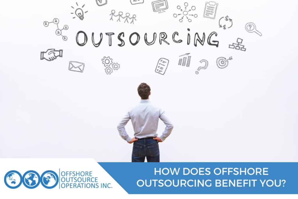 How Does Offshore Outsourcing Benefit You