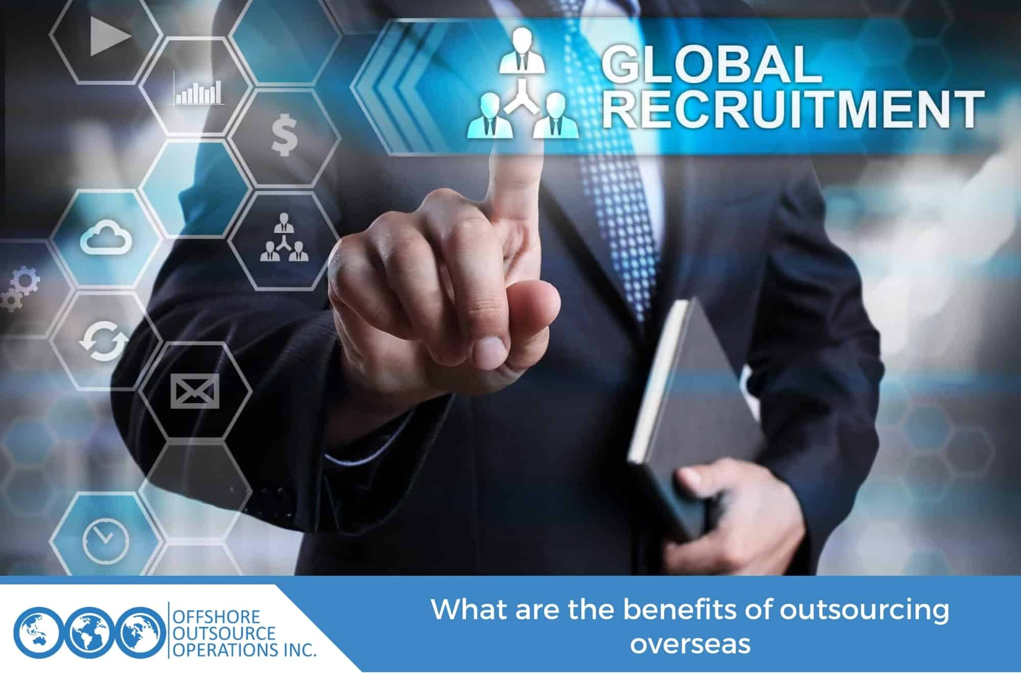 What are the benefits of outsourcing overseas