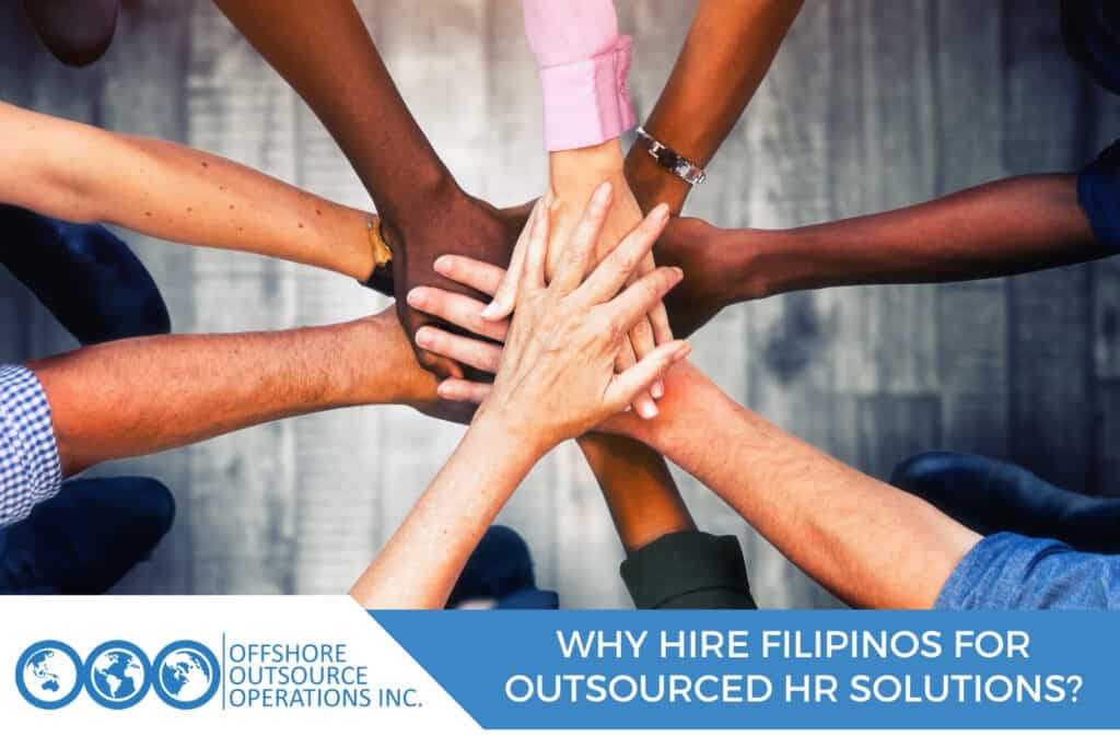 Why Hire Filipinos for Outsourced HR Solutions
