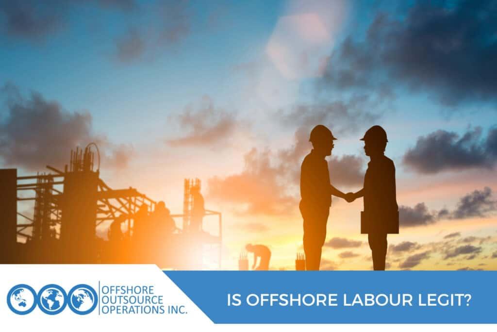 Is Offshore Labour Legit